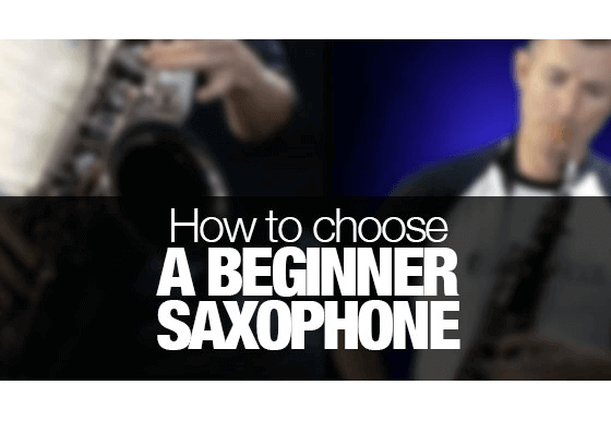 How to choose a beginners saxophone