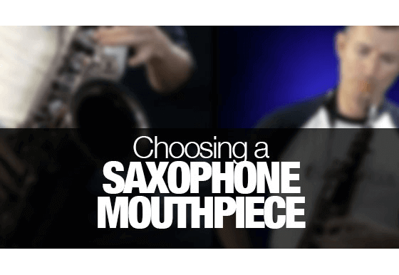 How to choose a saxophone mouthpiece