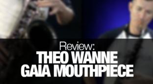 Theo Wanne Gaia alto saxophone mouthpiece review