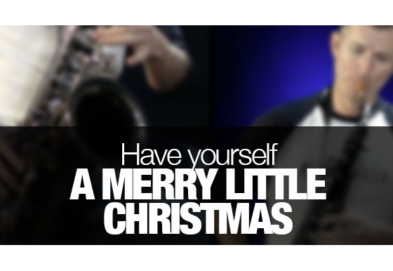 Have Yourself A Merry Little Christmas how to play on tenor sax