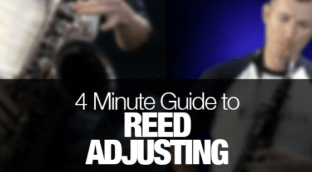 4 minute guide to saxophone reed adjusting