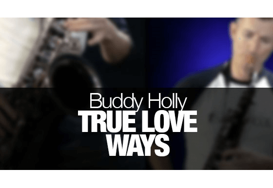 Buddy Holly True Love Ways on tenor sax