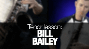 Bill Bailey learn how to play it on tenor sax