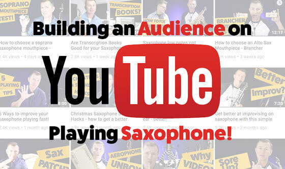 Build an audience on YouTube playing saxophone