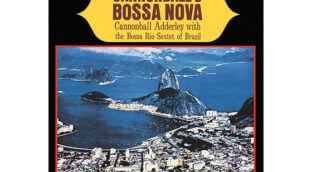 Cannonball Adderley and the Bossa Nova saxophone life