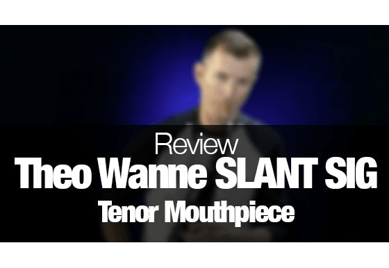 Review of Theo Wanne Slant Sig tenor mouthpiece.