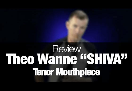 Theo Wanne Shiva tenor sax mouthpiece review