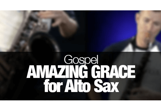 Amazing Grace played on alto sax.