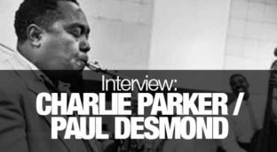 Classic interview between Paul Desmond and Charlie Parker