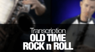 Free transcription of the Old Time Rock and Roll sax solo
