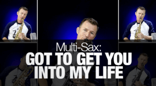 Multi Sax Arrangement of Got To Get You Into My Life