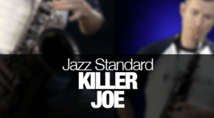 Killer Joe recorded on tenor saxophone