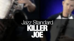 Killer Joe recorded on tenor saxophone