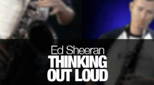 Thinking out Loud - Ed Sheeran saxophone cover