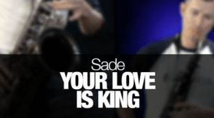 Your Love Is King by Sade - how to play on saxophone