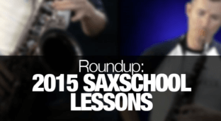 A list of all new lessons in Sax School through 2015