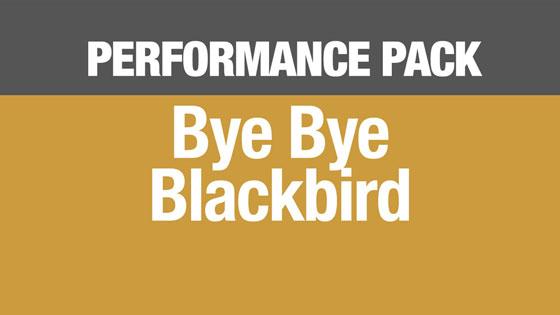 Bye Bye Blackbird performance pack