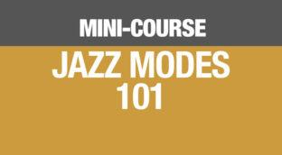 Sax School Jazz Mini-course Modes 101