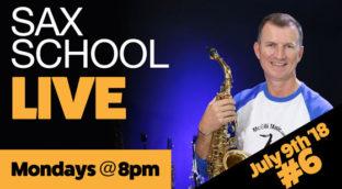 Sax School July 9, 2018 LIVE Masterclass