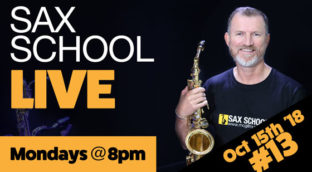 Sax School October 8, 2018 LIVE Masterclass #13
