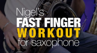 Fast Finger Workout for Saxophone by Nigel McGill