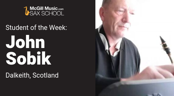 John is Sax School Student of the Week after returning to the saxophone with Sax School online sax lessons