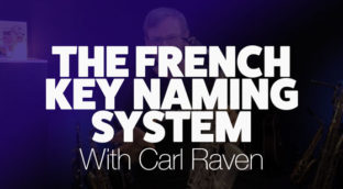 The French Key Naming System with Carl Raven