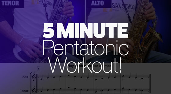 5 Minute Pentatonic Workout for Sax