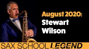 Stewart Wilson gigging sax player and Sax School Legend August 2020