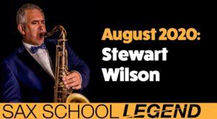 Stewart Wilson gigging sax player and Sax School Legend August 2020