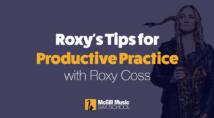 Productive Practice for saxophone with Roxy Coss