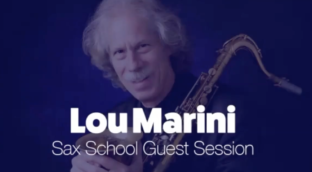 Sax School Guest session with Lou Marini