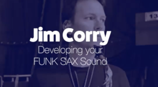 Developing your FUNK saxophone sound with Jim Corry