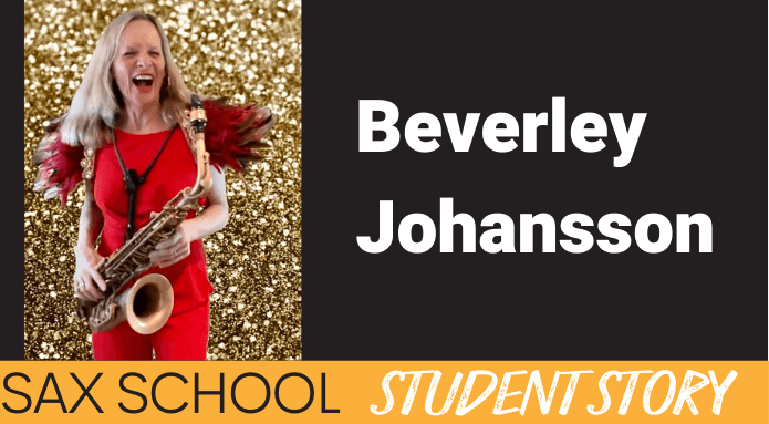 Beverley tells how she became a better saxophone player with Sax School.