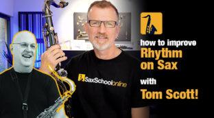 how to improve rhythm on saxophone with Tom Scott