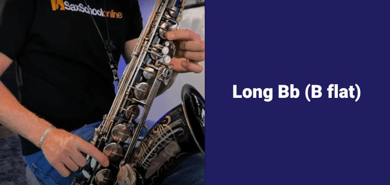 how to play B flat on saxophone long b flat